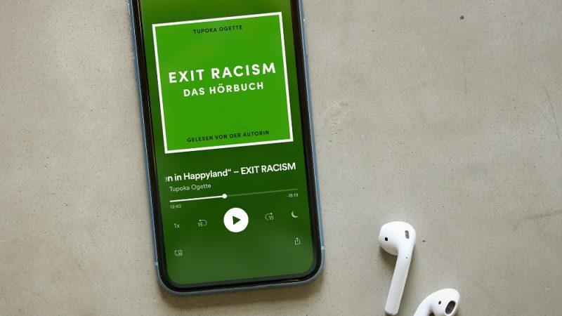 """""""Exit Racism"""" von Tupoka Ogette – eine Hörbuch zum besseren Verständnis und zur Überwindung rassistischer Verhältnisse"""